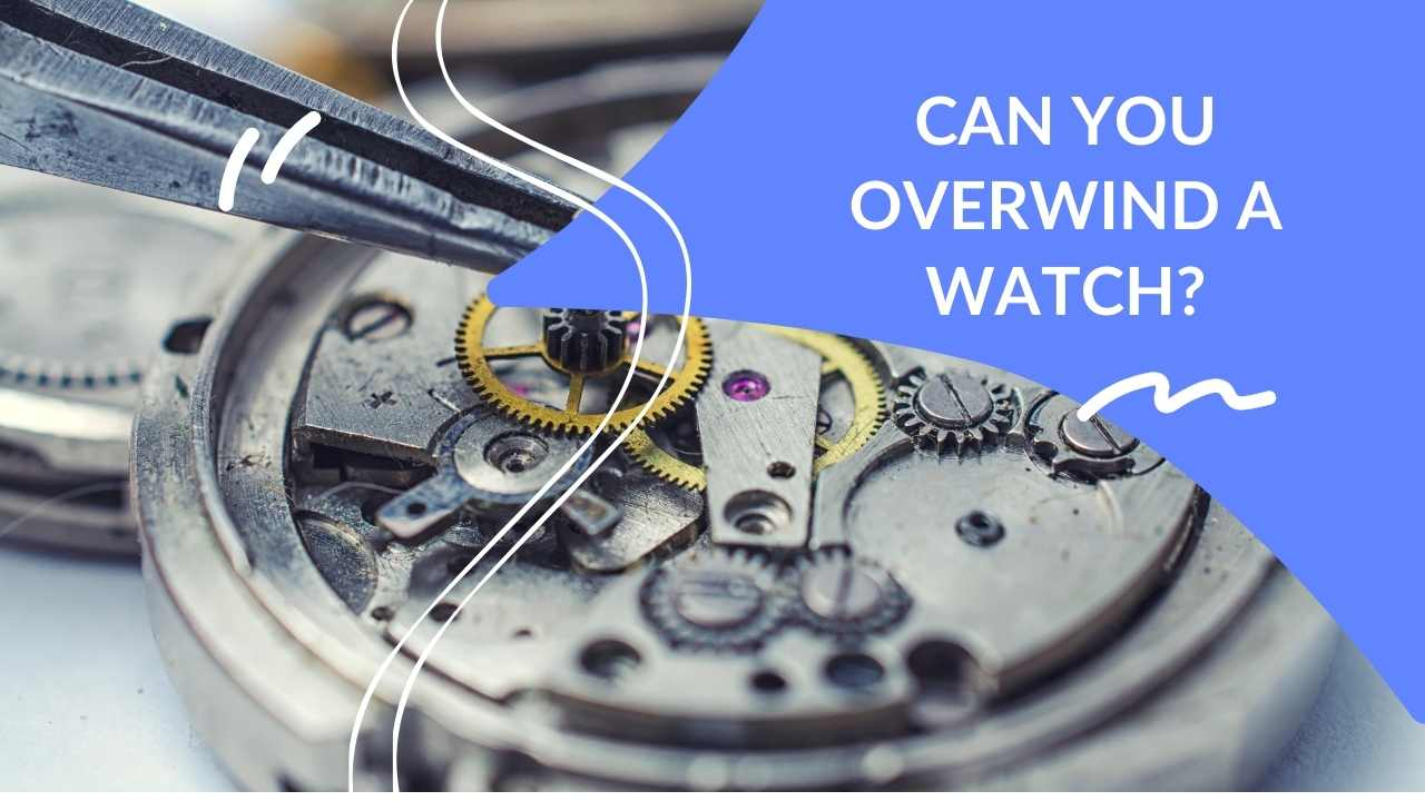 can you overwind a watch overlay over a watch