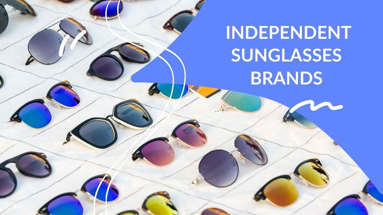 independent sunglasses brands