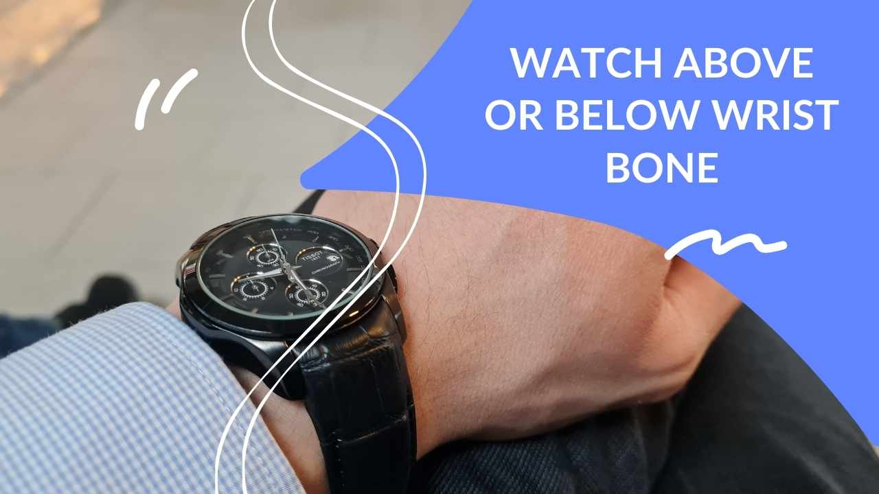 watch above or below wrist bone