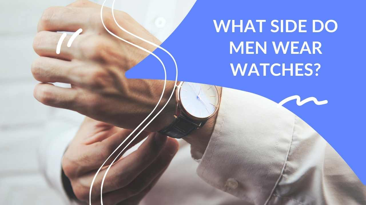 what side do men wear watches?